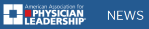 Physician Leadership News